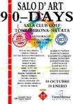 """OCTUBRE  2017.- """"Salo D´Art 90 – DAYS"""" Sala CULB DE GOLF TORREMIRONA. Del 10 de Octubre 2017 al 10 de Enero 2018. Inauguración 8 de Octubre a las 12:30h. Organiza: Associacio Cultural Projecte Desat¨Art. NAVARTA - GIRONA"""