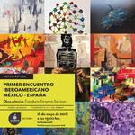 """MAYO 2018.- 7º """" ENCUENTRO 12 ARTISTAS MÉXICO - ESPAÑA"""" del"""" 1º ENCUENTRO IBEROAMERICANO DE ARTE MÉXICO – ESPAÑA""""  SALAS DE LA GALERIA JUAN SORIANO, Casa de la Cultura Jalisciense, C/ Constituyentes 21 Col. Moderna . Del 18 de Mayo al 24 de Junio 2018. Co"""