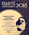 SEPTIEMBRE 2018.- FIRARTE LATINOAMÉRICA  Primer Festival Cultural Internacional  Del 7 al 25 de Septiembrre 2018  Salas: Centro Cultural el Refugio                                                  TLAQUEPAQUE - JALISCO - MEXICO