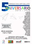 NOVIEMBRE.- CELEBRACIÓN 5TO ANIVERSARIO DE ENRIQUE CHIU ART GALLERY.  inauguración 28 de NOVIEMBRE 2019 Fray Junipero Serra 605  Las Californias, TIJUANA- MEXICO